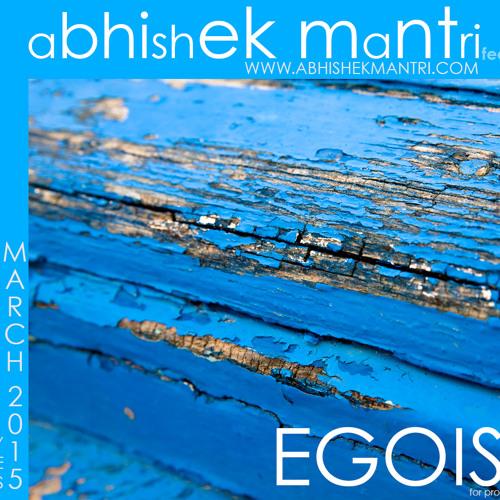 """Egoiste"" March 2015 Funky House Session Abhishek Mantri Feat De Frost"