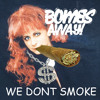 Bombs Away - We Don't Smoke Trap / Y'all Got a Cigarette(Free DL)
