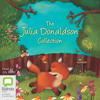 The Julia Donaldson Collection by Julia Donaldson