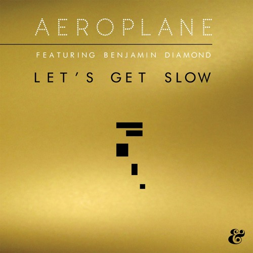 Aeroplane feat. Benjamin Diamond - Let's Get Slow
