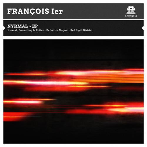 Boxon058 - François Ier - Nyrmal EP // Out April 7th on BOXON REC