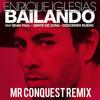 Enrique Iglesias Ft Sean Paul & Gente De Zona - Bailando (Mr Conquest Remix) FREE DOWNLOAD