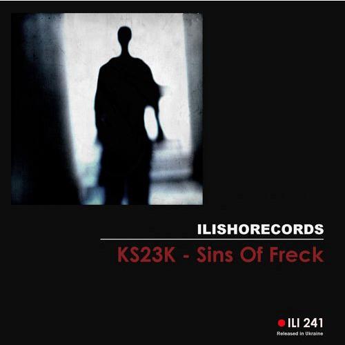 KS23K - Panik Disorder (SINS OF FRECK EP - OUT ON ILISHO RECORD)