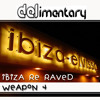 DELimentary 'Ibiza Re - Raved' Weapon 4 FREE DOWNLOAD