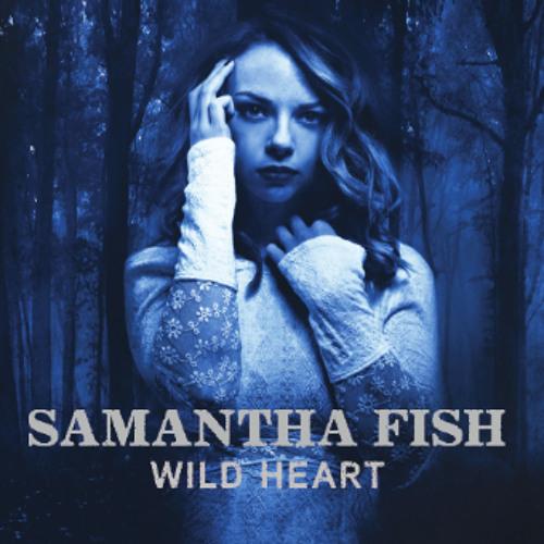 Samantha Fish - Wild Heart sampler