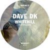 Dave DK - Whitehill Feat. Piper Davis (Radio Edit)