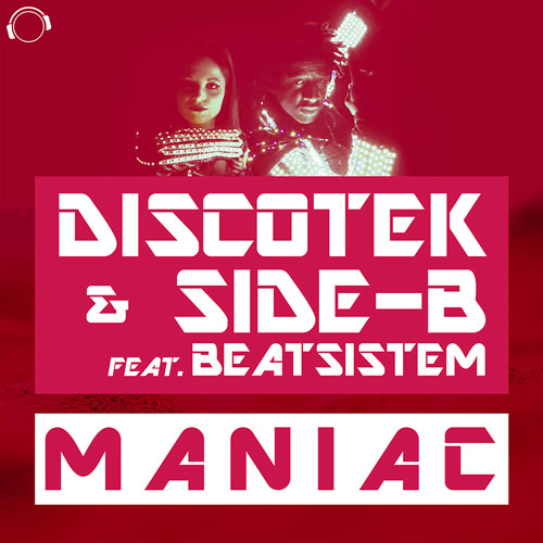DISCOTEK & Side - B Feat. Beatsistem – Maniac (Radio Mix)  Sc