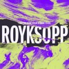 Royksopp - I Had This Thing (Kraak & Smaak Remix)