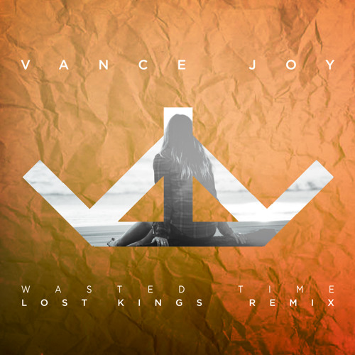 Vance Joy - Wasted Time (Lost Kings Remix)
