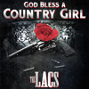 The Lacs - God Bless a Country Girl Prod: Phivestarr DJ KO