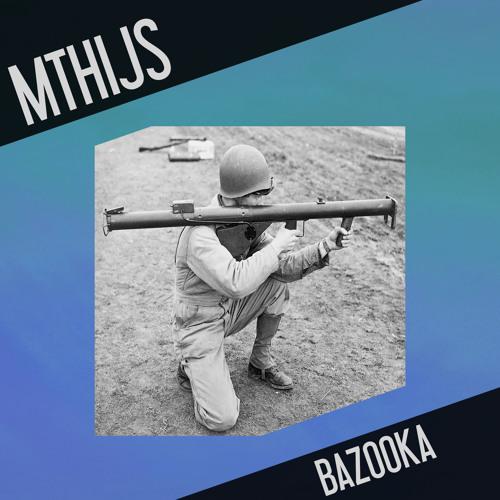 MTHIJS - Bazooka (Original Mix)