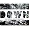 Download Down - Tom Gunn & Nobuhle (prod. Pablo Paz & EsL Beats) Mp3