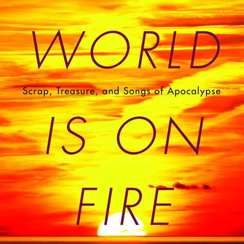 Come Walk with Me (An Invitation to The World Is On Fire)