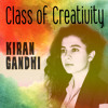 The Rhythm of Atomic Living: Class of Creativity Podcast #5 with Kiran Gandhi