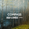 Zella Day - Compass (Milk N Cookies Remix)