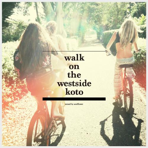 mix : walk on the westside koto
