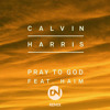 Calvin Harris- Pray To God ft. HAIM (Dillon Nathaniel Remix)
