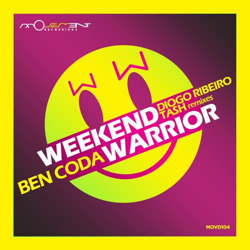 Ben Coda - Weekend Warrior (incl. Diogo Ribeiro & Tash remixes)