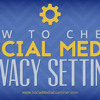 How to Check Social Media Priv