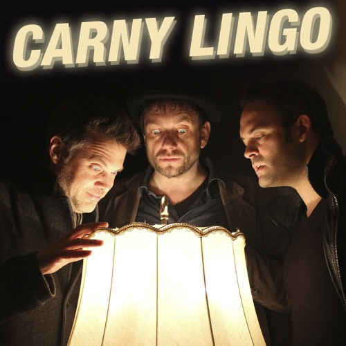 Carny Lingo - First Glimpse into the Carny Lingo tent (rough mixes)