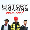 History In The Making - Walk Away (RnBass)