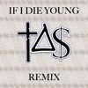 If I Die Young (†∆$ Remix)