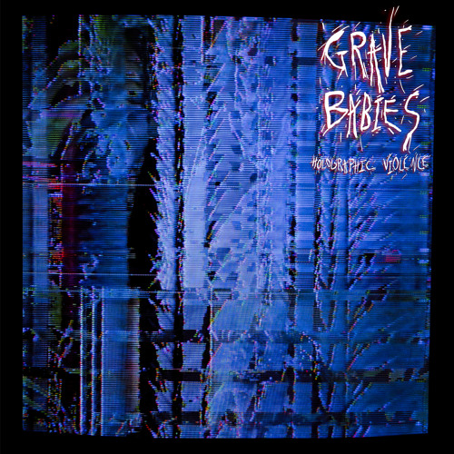 "Grave Babies - ""Something Awful"""