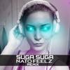 Baby Bash - Suga Suga (Nato Feelz Remix) [Free Download]