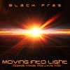 Black Fras - Moving Into Light (Ronnie Maze's Secret Mix)