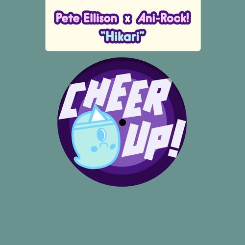 "[CHEERUP-003] Pete Ellison × Ani-Rock! ""Hikari"""