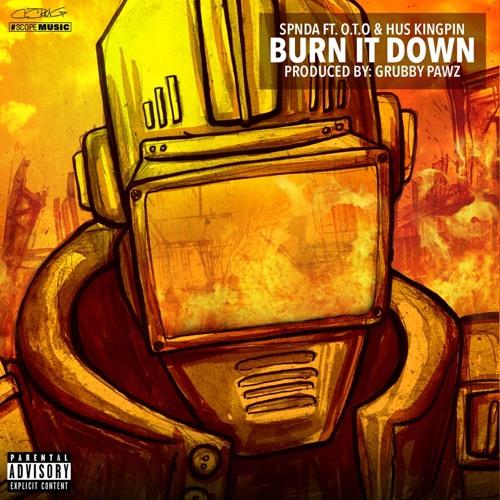 Burn It Down Feat. O.T.O. & Hus Kingpin (Prod By GRUBBY PAWZ)