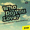 ALEX BARCK & STEE DOWNES | WHO DO YOU LOVE (FREE DOWNLOAD)