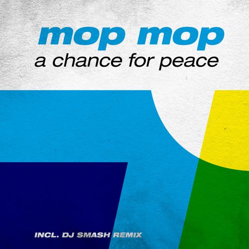 MOP MOP - A Chance For Peace (DJ Smash Remix)EDIT