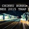 Chikku Bukku (DJ NEZ TRAP MIX)