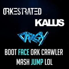 Orgy - Boot Face Ork Mash Crawler Jump Lol