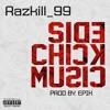Razkill_99 - Side Chick Music (explicit)