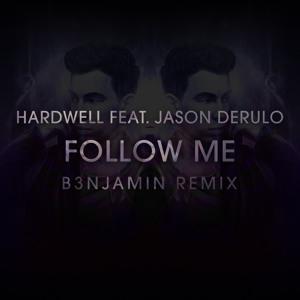 Hardwell ft  Jason Derulo - Follow Me (B3NJAMIN Remix) [REVEALED]