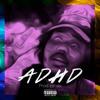 ADHD (Prod. by 6ix)