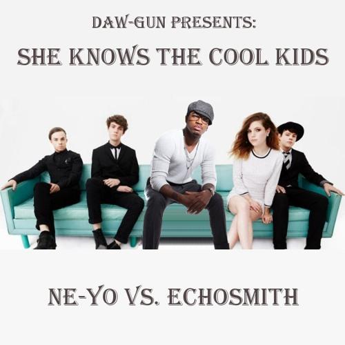 DAW - GUN - She Knows The Cool Kids (Ne - Yo Vs. Echosmith) audio@sowndhaus.com