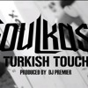 Soulkast feat. Mode XL, Sansar Salvo, Da Poet, Kamufle - Turkish Touch