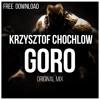 Krzysztof Chochlow - Goro (Original Mix) FREE DOWNLOAD