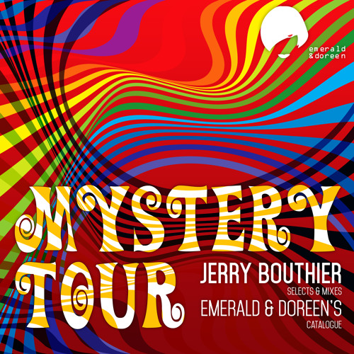 Mystery Tour: Jerry Bouthier selects & mixes Emerald & Doreen