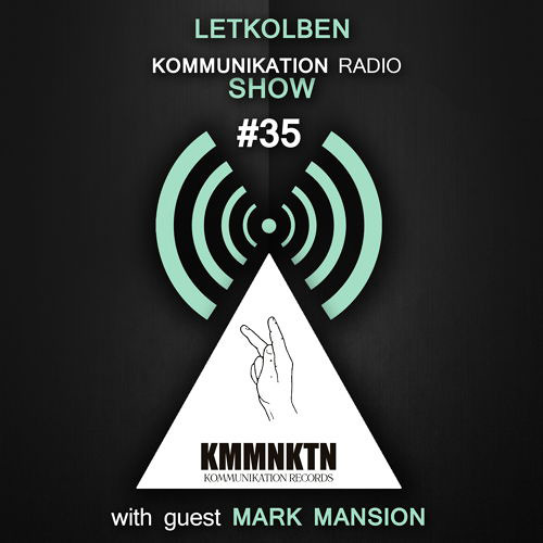 Letkolben - Kommunikation Radio Show 035 with guest Mark Mansion / Sweden