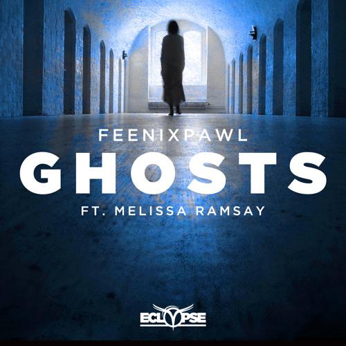 Feenixpawl - Ghosts Feat. Melissa Ramsay