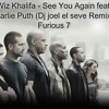 Wiz Khalifa - See You Again Feat. Charlie Puth (Remix) - Furious 7