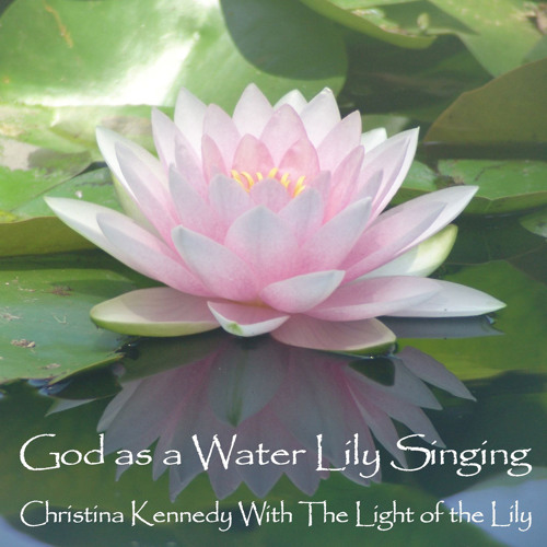 God as a Water Lily Singing