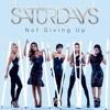 Not Giving Up (Sample) - The Saturdays