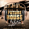 Future House Ableton Template - Ableton Live Template