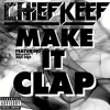 Chief Keef - Make It Clap Ft. Ballout & Dro (Prod. By Young Chop)