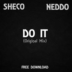 Sheco & Neddo - Do It (Original Mix)